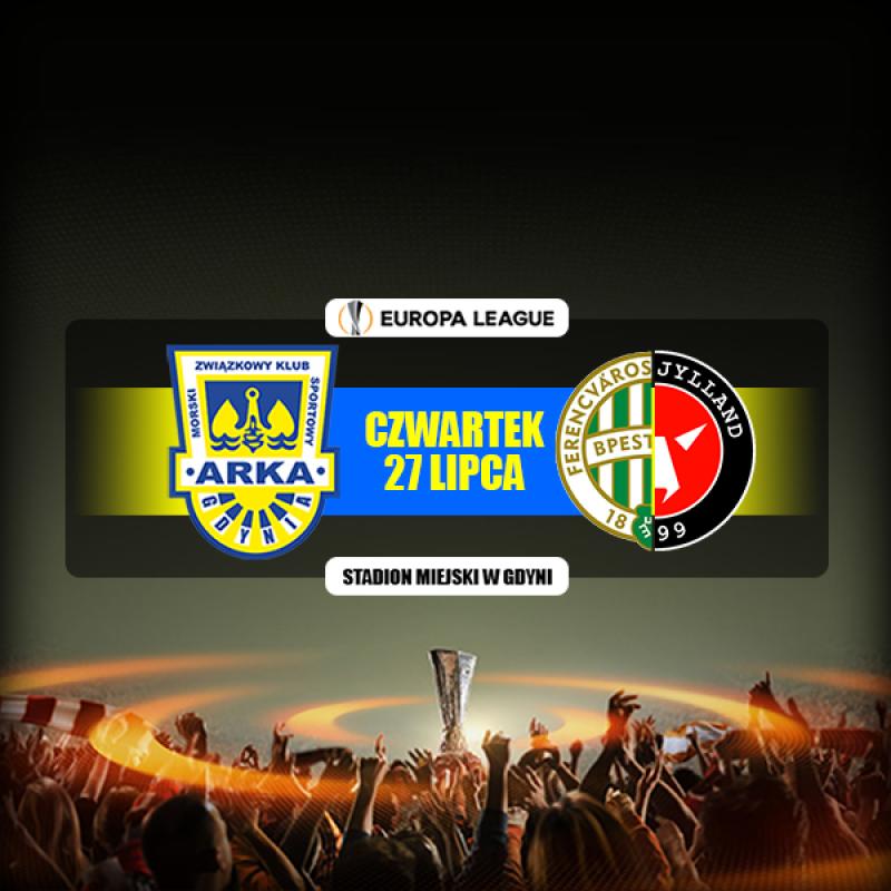 Jedziemy na Węgry lub do Danii! Arka - Ferencvaros/FC Midtjylland w Lidze Europy.