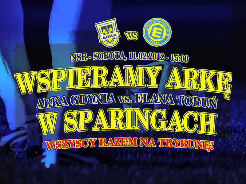 Sparing: Arka - Elana. Sobota, godzina 15.00